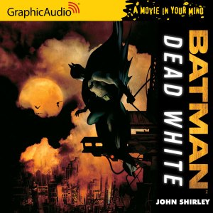"""Batman: Dead White"" by John Shirley"