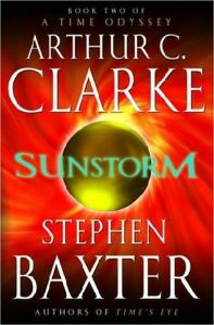 """Sunstorm"", book 2 of the Time Odyssey"" By Arthur C. Clarke & Stephen Baxter"