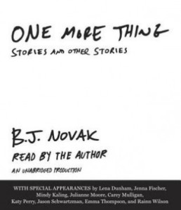 One-More-Thing-B.J.-Novak-e1392823050260